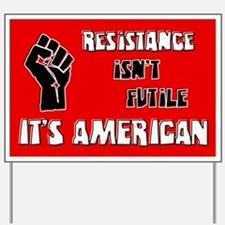 Resistance It's American Yard Sign