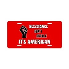 Resistance It's American Aluminum License Plate
