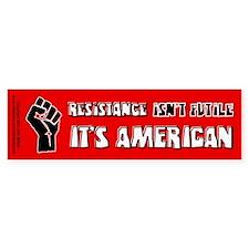 Resistance It's American Bumper Sticker