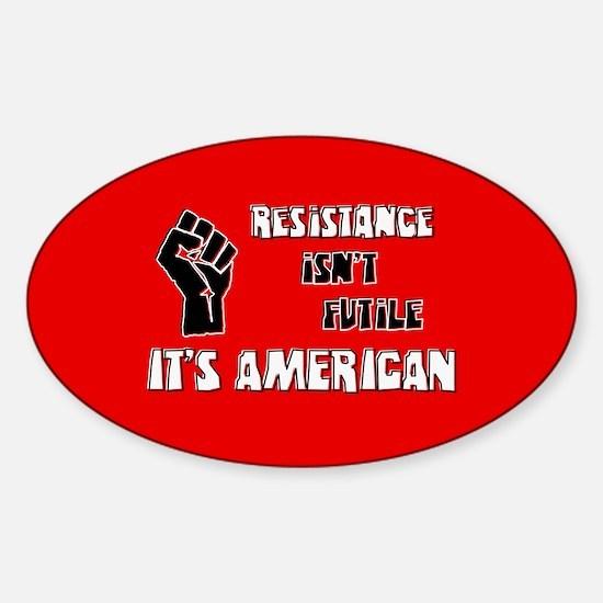 Resistance It's American Sticker (Oval)