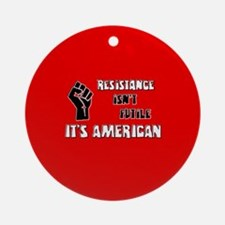 Resistance It's American Ornament (Round)