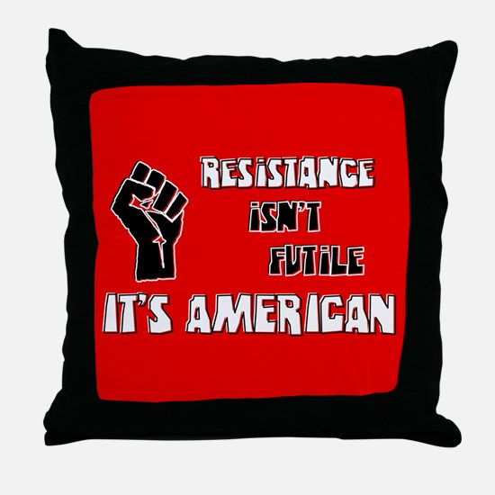 Resistance It's American Throw Pillow
