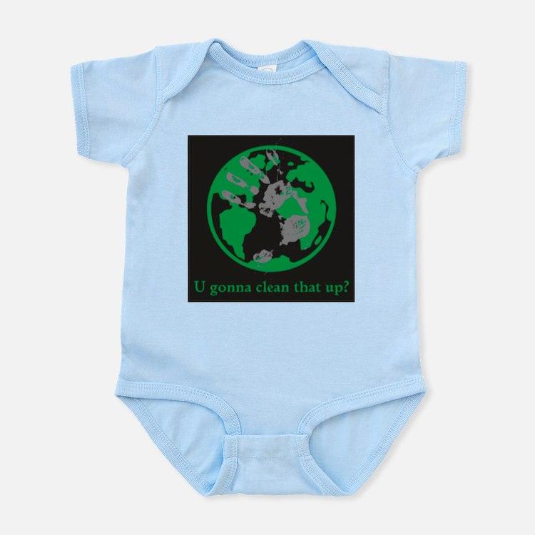 U gonna clean that up? Infant Bodysuit