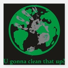 """U gonna clean that up? Square Car Magnet 3"""" x 3"""""""