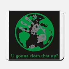 U gonna clean that up? Mousepad
