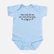 Don't Like You/Go Away Infant Bodysuit