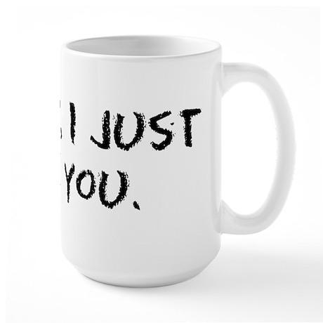 Mostly I Just Hate You Large Mug