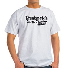 Frankenstein Was The Doctor T-Shirt
