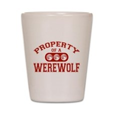 Property Of A Werewolf Shot Glass