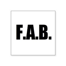 "F.A.B. Square Sticker 3"" x 3"""