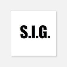 """S.I.G. Square Sticker 3"""" x 3"""""""