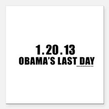 "obamalastday_white.png Square Car Magnet 3"" x 3"""
