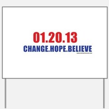 012013_changehopebelieve.png Yard Sign