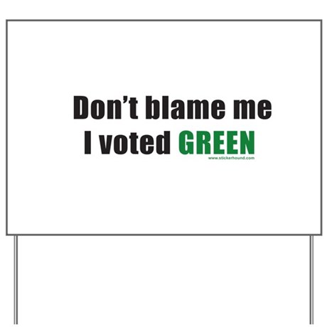 dontblameme_green.png Yard Sign