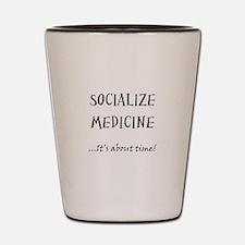 Socialized Medicine Shot Glass