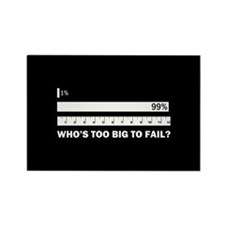 Who's Too Big to Fail Rectangle Magnet