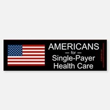 Americans Single Payer Health Bumper Bumper Bumper Sticker