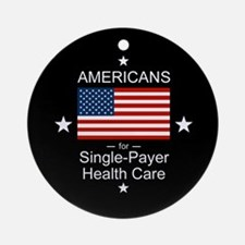 Americans Single Payer Health Ornament (Round)