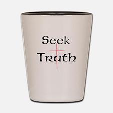 Seek Truth Shot Glass