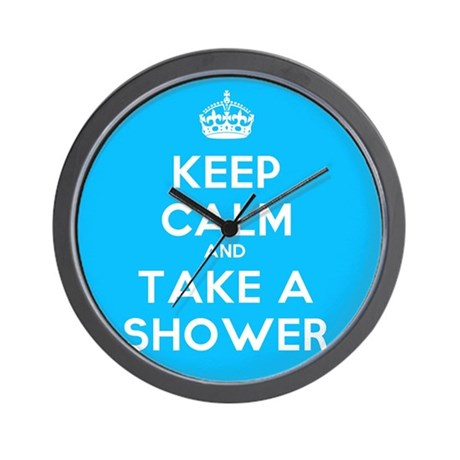Keep Calm and Take a Shower Wall Clock by Poptopia1