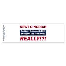 Newt Gingrich Really Bumper Sticker