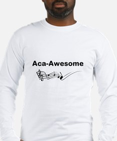 Aca-Awesome Quote Long Sleeve T-Shirt