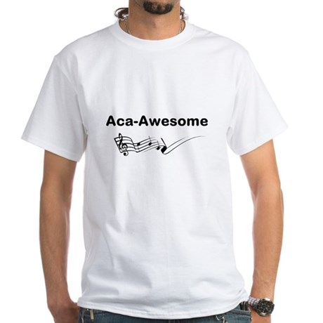 Aca-Awesome Quote White T-Shirt