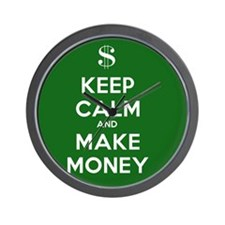 Keep Calm and Make Money Wall Clock