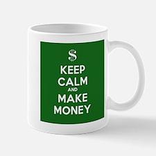 Keep Calm and Make Money Mug