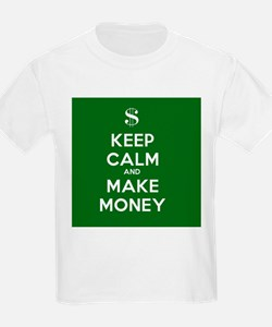 Keep Calm and Make Money T-Shirt