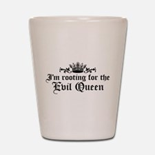 I'm Rooting For The Evil Queen Shot Glass