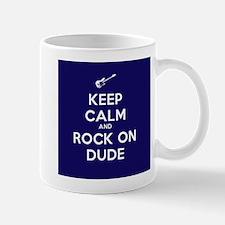 Keep Calm and Rock On Dude Mug