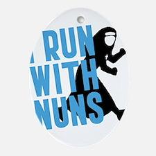 I Run With Nuns Ornament (Oval)