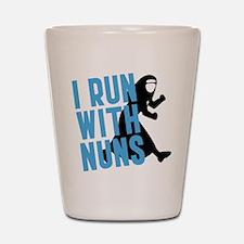 I Run With Nuns Shot Glass