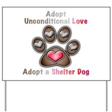 adopt unconditional love Yard Sign