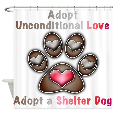 adopt unconditional love Shower Curtain