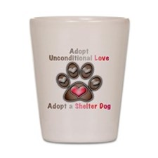 adopt unconditional love Shot Glass