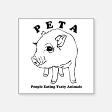 Peta-People Eating Tasty Animals Square Sticker 3&