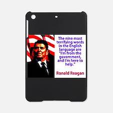 The Nine Most Terrifying Words - Ronald Reagan iPa