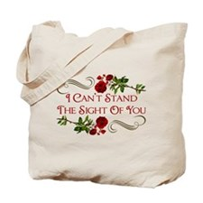 I Can't Stand The Sight Of You Tote Bag