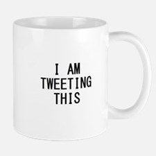 i am tweeting this.jpg Mug