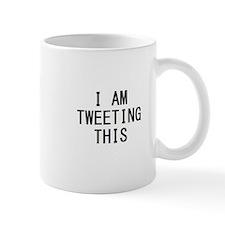 i am tweeting this.jpg Mug