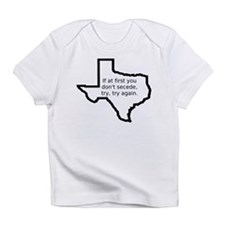 If at first you don't secede Infant T-Shirt
