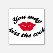"you may kiss the cook Square Sticker 3"" x 3"""
