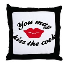 you may kiss the cook Throw Pillow