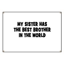 My Sister Has The Best Brother Banner