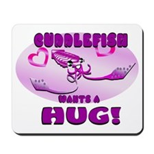 Cuddlefish wants a hug Mousepad