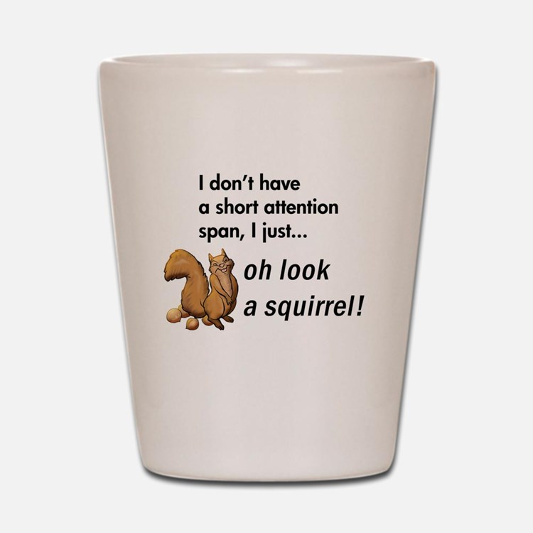 Oh Look A Squirrel Shot Glass