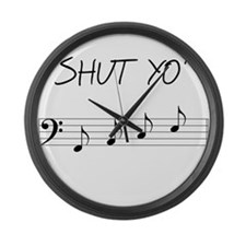 Shut yo' FACE Large Wall Clock