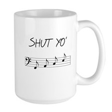 Shut yo' FACE Mug